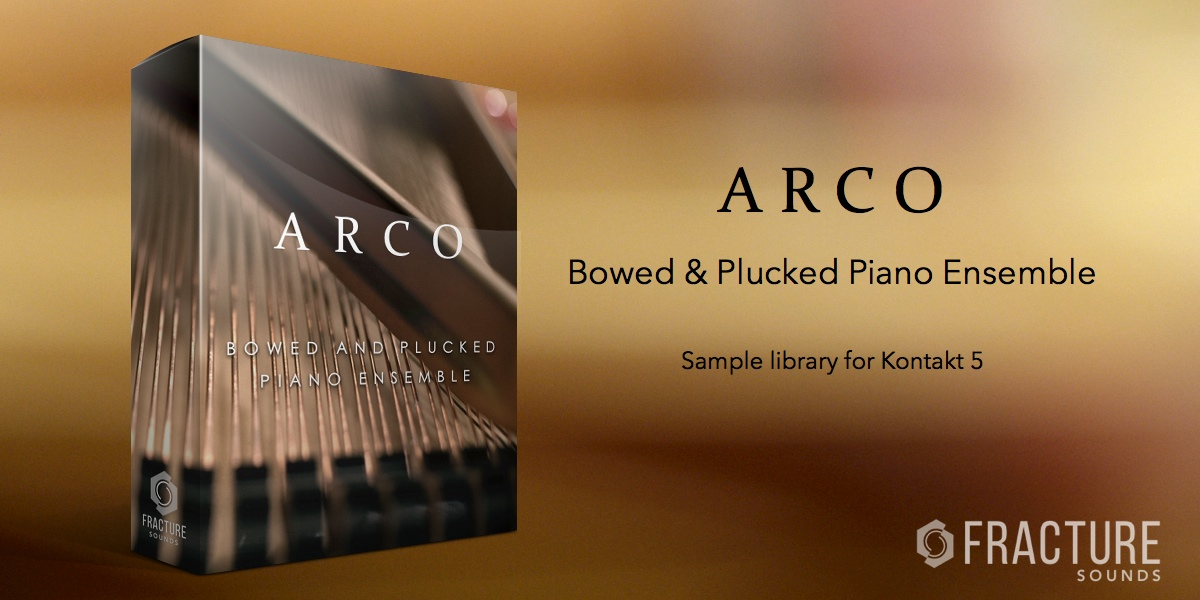 ARCO - Bowed & Plucked Piano Ensemble | Fracture Sounds
